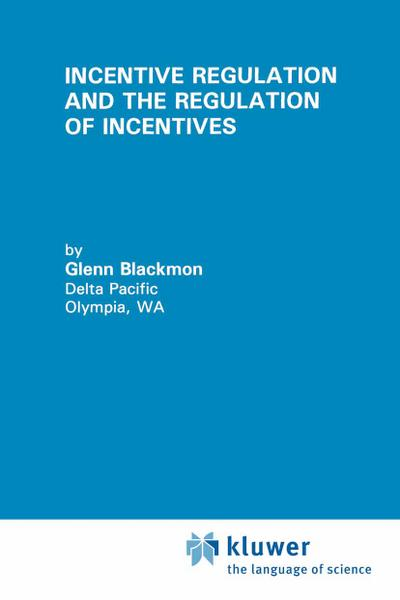 Incentive Regulation and the Regulation of Incentives