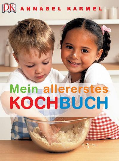 Mein allererstes Kochbuch   ; Deutsch; , über 400 farb. Fotos -
