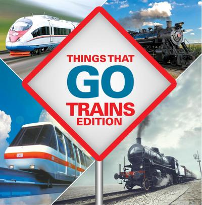 Things That Go - Trains Edition