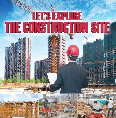 Let's Explore the Construction Site
