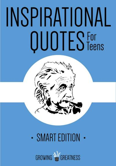 Inspirational Quotes for Teens (Growing Greatness, #4)