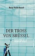 Der Tross von Brüssel; Geschichten aus der Ha ...
