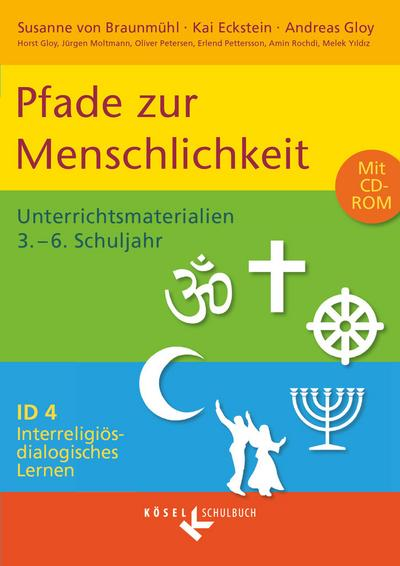 Interreligiös-dialogisches Lernen ID 04. Pfade zur Menschlichkeit