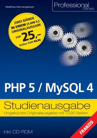 PHP 5 /MySQL 4: Studienausgabe - Franzis - Taschenbuch, Deutsch, Matthias Kannengießer, Zwei Bände in einem, Zwei Bände in einem