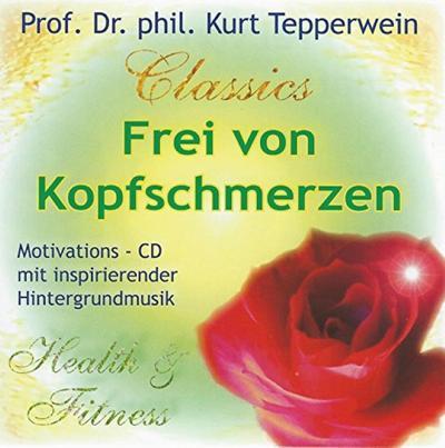 Frei von Kopfschmerzen - IAW (Nova MD) - Audio CD, Deutsch, Kurt Tepperwein, ,