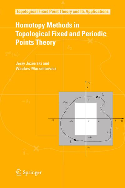 Homotopy Methods in Topological Fixed and Periodic Points Theory