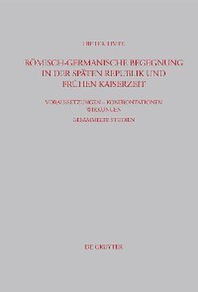 Römisch-germanische Begegnung in der späten Republik und frühen Kaiserzeit