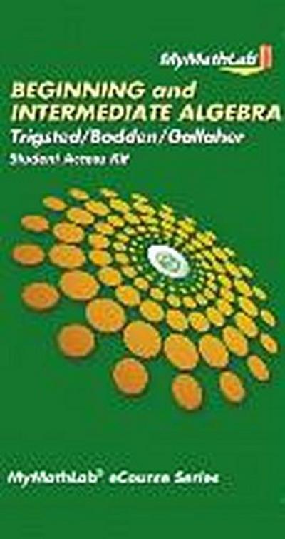 Mylab Math for Trigsted/Bodden/Gallaher Beginning & Intermediate Algebra -- Access Card