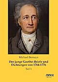 Der junge Goethe: Briefe und Dichtungen von 1 ...