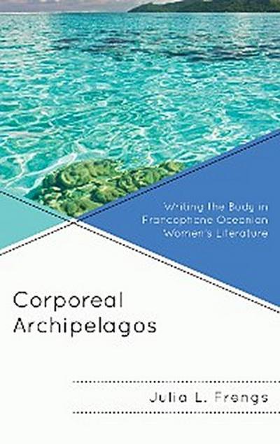 Corporeal Archipelagos