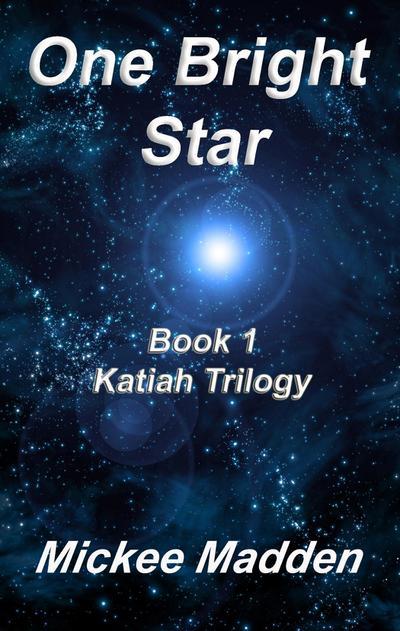 One Bright Star Book 1 of Katiah Trilogy