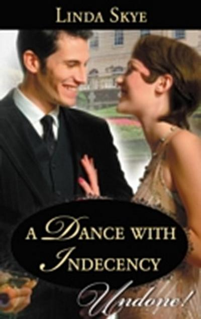 Dance with Indecency (Mills & Boon Historical Undone)