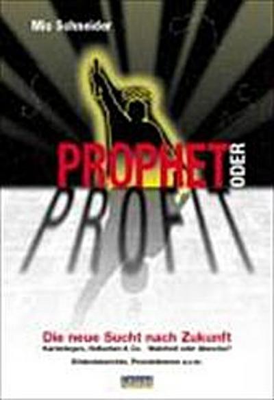 Prophet oder Profit: Die neue Sucht nach Zukunft