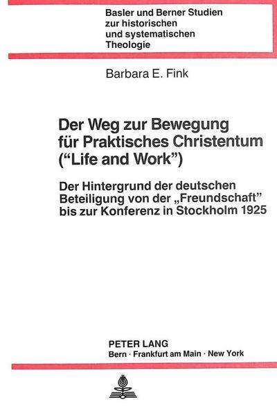 Der Weg zur Bewegung für praktisches Christentum («Life and Work»)