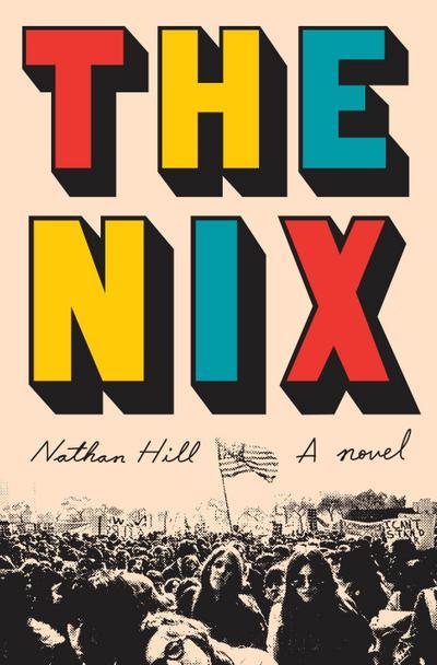 The Nix: A novel - Knopf - Taschenbuch, Englisch, Nathan Hill, A Novel, A Novel
