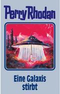 Perry Rhodan 84. Eine Galaxie stirbt