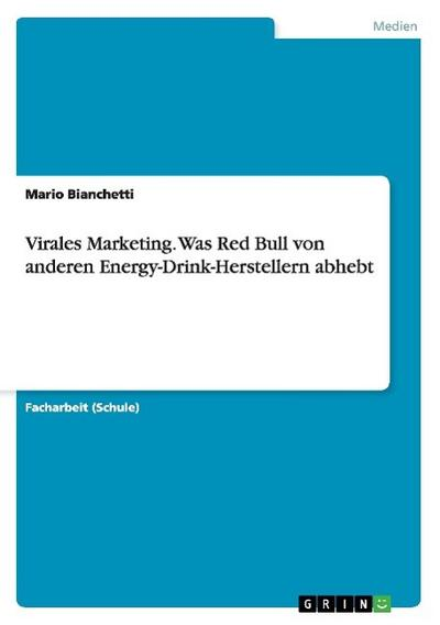 Virales Marketing. Was Red Bull von anderen Energy-Drink-Herstellern abhebt