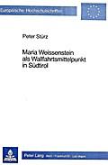 Maria Weissenstein als Wallfahrtsmittelpunkt in Südtirol