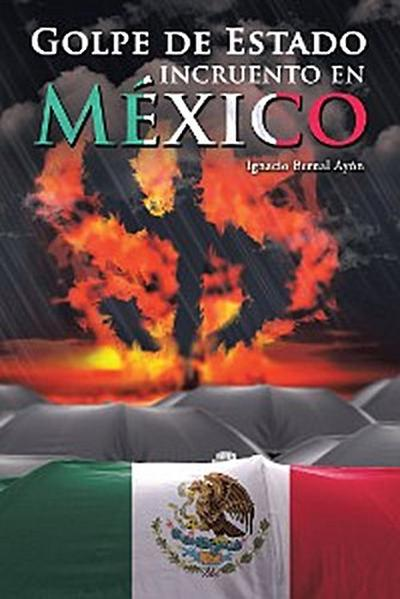 Golpe De Estado Incruento En México