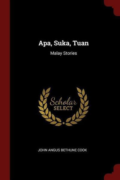 APA, Suka, Tuan: Malay Stories