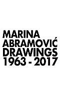 Marina Abramovic. Drawings 1963-2017