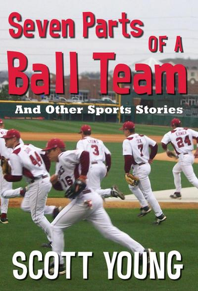 Seven Parts Of A Ball Team And Other Sports Stories