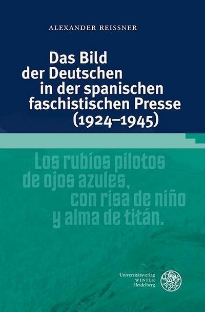 Das Bild der Deutschen in der spanischen faschistischen Presse (1924-1945)
