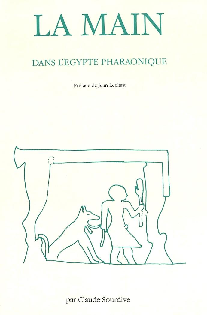 La Main Dans L'Egypte Pharaonique: Recherches de Morphologie ... 9783261032805