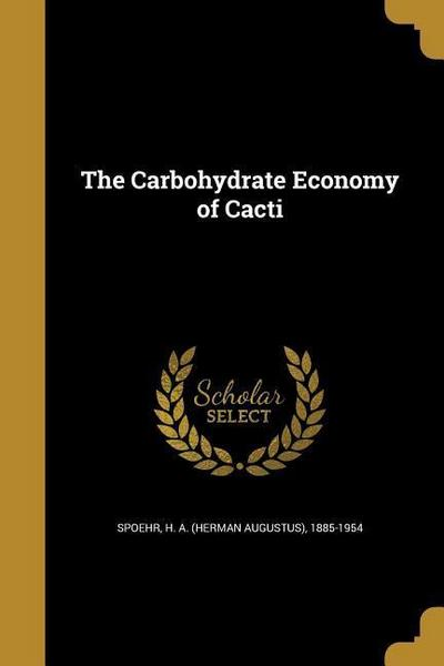 CARBOHYDRATE ECONOMY OF CACTI
