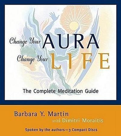 Change Your Aura, Change Your Life: The Audio Workbook