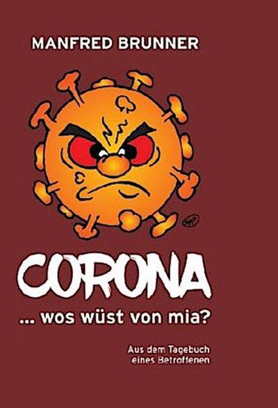 CORONA ... wos wüst von mia?: Aus dem Tagebuch eines Betroffenen
