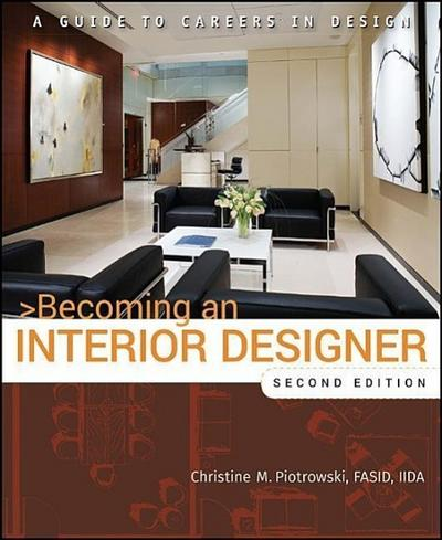 Becoming an Interior Designer: A Guide to Careers in Design