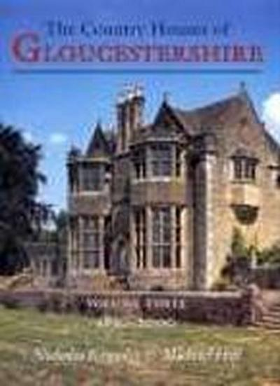 Country Houses of Gloucestershire Volume Three 1830-2000