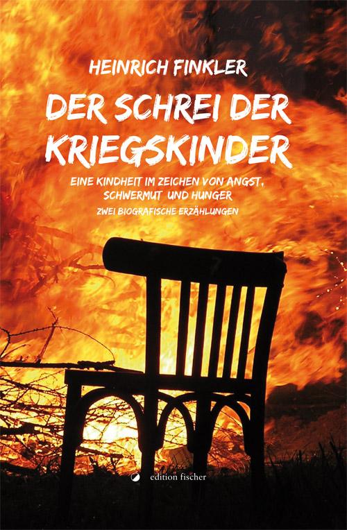 Der Schrei der Kriegskinder, Heinrich Finkler