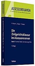 Die Zivilgerichtsklausur im Assessorexamen. Bd.1