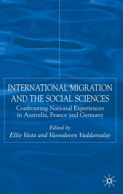 International Migration and the Social Sciences: Confronting National Experiences in Australia, France and Germany
