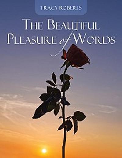 The Beautiful Pleasure of Words
