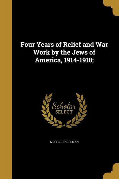 4 YEARS OF RELIEF & WAR WORK B