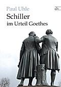 Schiller im Urteil Goethes
