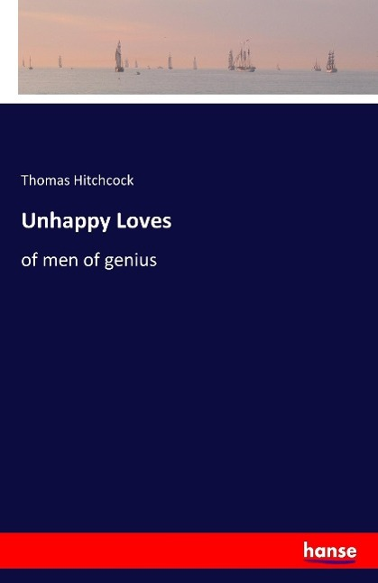 Unhappy Loves | Thomas Hitchcock |  9783741101410