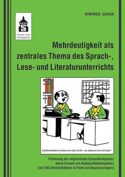 Mehrdeutigkeit als zentrales Thema des Sprach-, Lese- und Literaturunterrichts