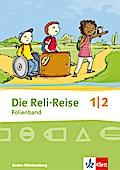 Die Reli-Reise. Folienband 1./2. Schuljahr. Ausgabe Baden-Württemberg ab 2017