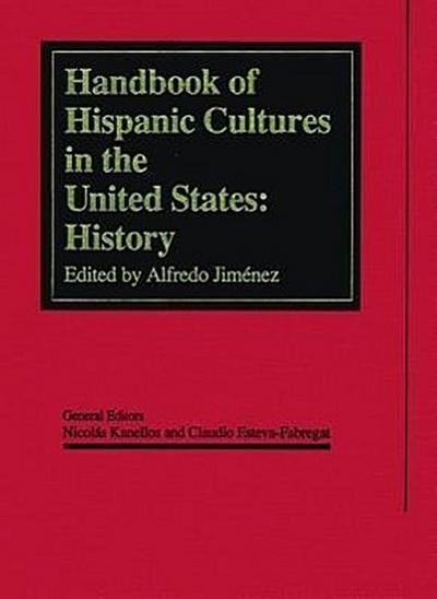 The Handbook of Hispanic Cultures in the United States: History