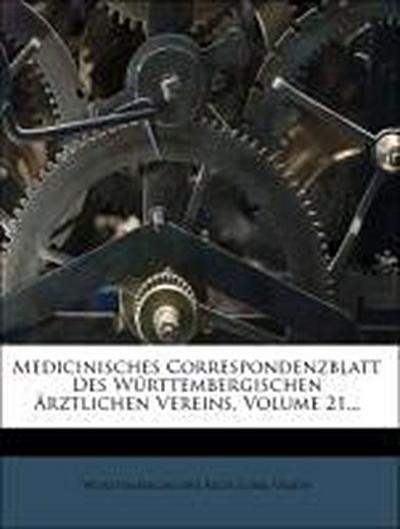 Medicinisches Correspondenzblatt Des Württembergischen Ärztlichen Vereins, Volume 21...