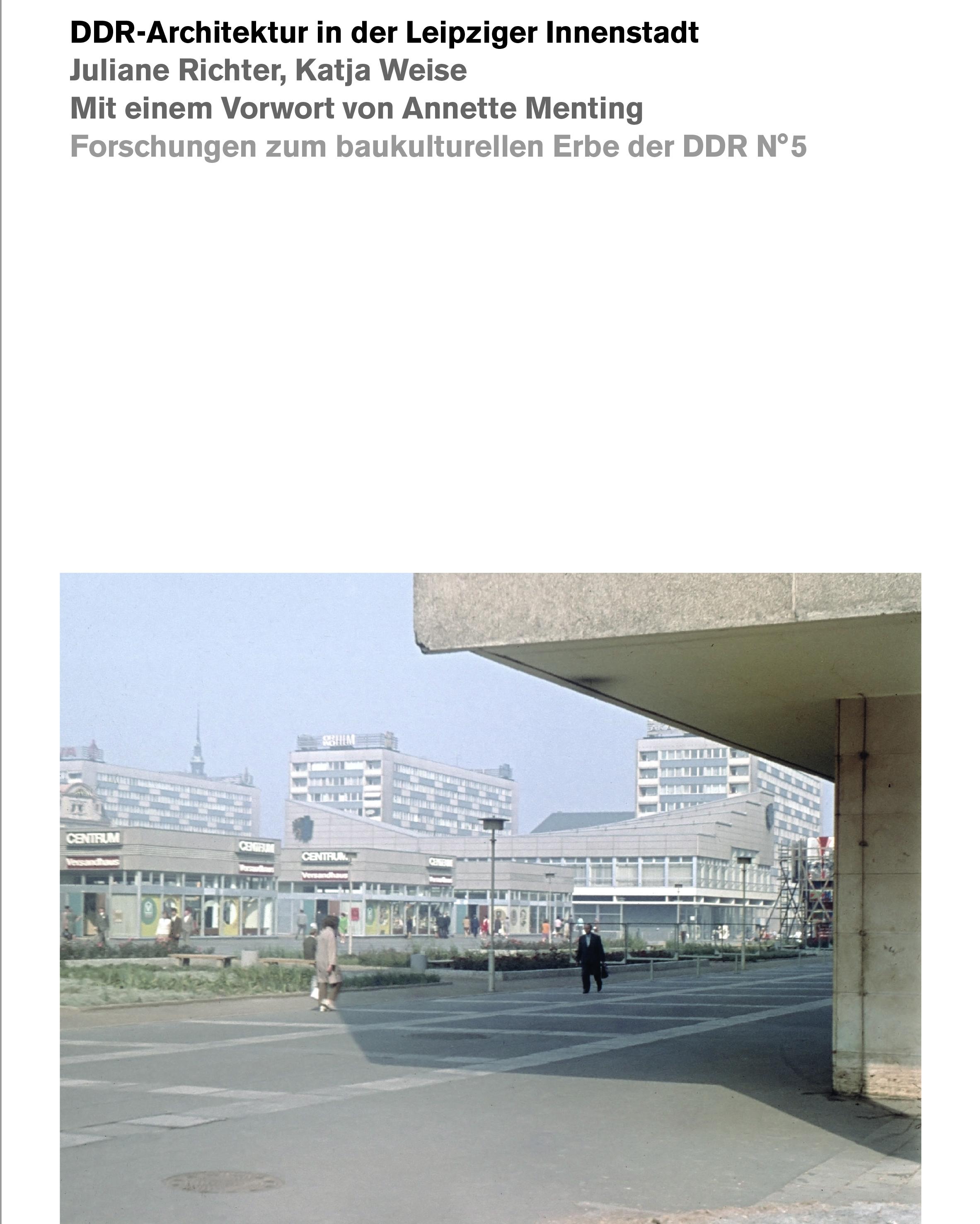 DDR-Architektur in der Leipziger Innenstadt Juliane Richter