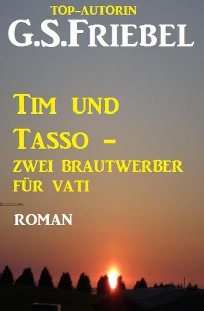 Tim und Tasso - zwei Brautwerber für Vati