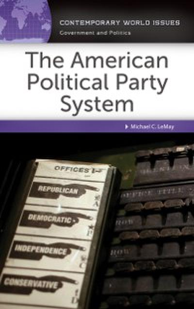 American Political Party System: A Reference Handbook