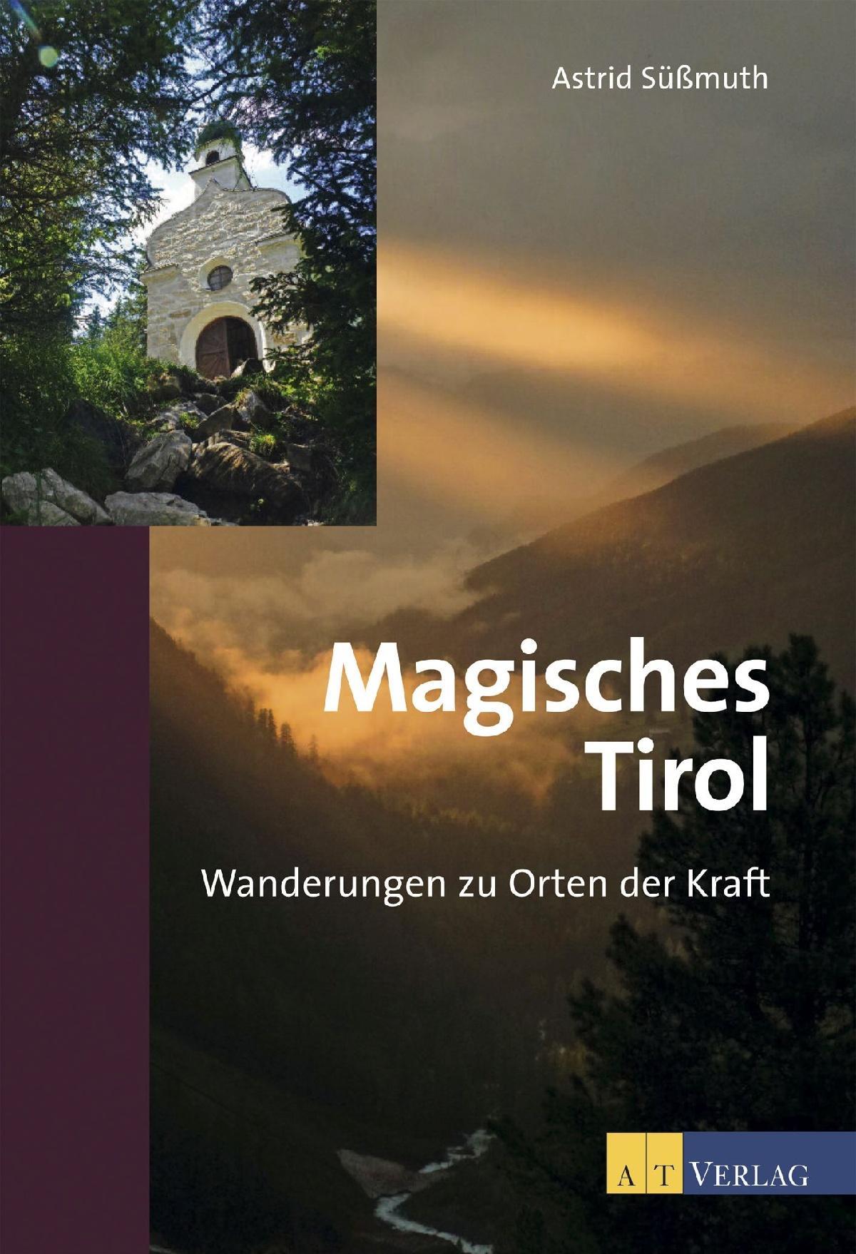 Magisches Tirol Astrid Süssmuth