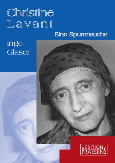 Christine Lavant - Eine Spurensuche