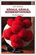Bächle, Gässle, Bombenstimmung: Der Badische  ...